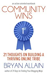 Community Wins: 21 Thoughts on Building a Thriving Online Tribe (English Edition)