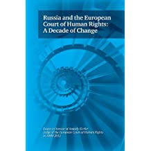 Russia and the European Court of Human Rights: A Decade of Change: Essays in Honour of Anatoly Kovler, Judge of the European Court of Human Rights in 1999-2012