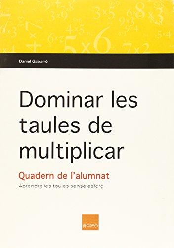 Dominar Les Taules De Multiplicar por Daniel Gabarro Berbegal