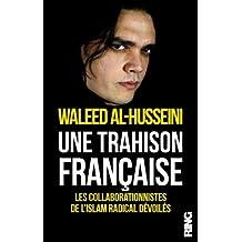 Une trahison française - Les collaborationnistes de l'islam radical devoilés