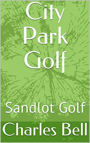 City Park Golf: Neighborhood Golf Cross-Trainer (English Edition)