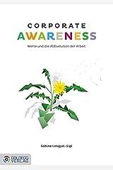 Corporate Awareness: Werte und die (R)Evolution der Arbeit Gebundene Ausgabe
