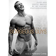 The Mammoth Book of Gorgeous Guys: Erotic Photographs of Men (Mammoth Books) (English Edition)