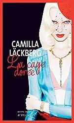 La cage dorée - La vengeance d'une femme est douce et impitoyable (Actes noirs) de Camilla Läckberg