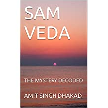 SAM VEDA: THE MYSTERY DECODED