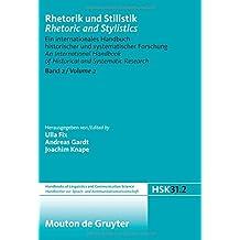 Rhetorik und Stilistik / Rhetoric and Stylistics. Halbband 2 (Handbücher zur Sprach- und Kommunikationswissenschaft / Handbooks of Linguistics and Communication Science (HSK))