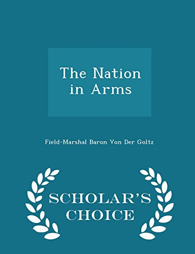 The Nation in Arms - Scholar's Choice Edition