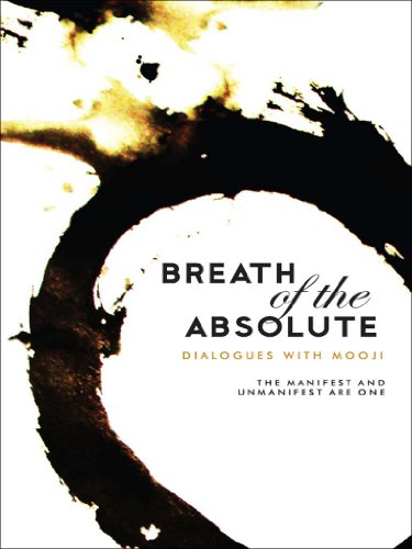 Read PDF Breath of the Absolute - Dialogues with Mooji: The