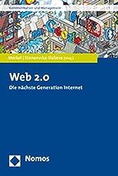 Web 2.0: Die nächste Generation Internet (Kommunikation Und Management)