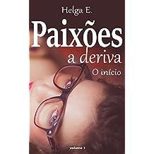 Paixões a deriva: O início (Abandonada Livro 1) (Portuguese Edition)
