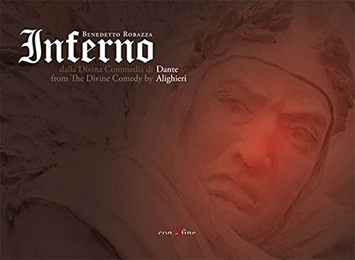 Inferno. Benedetto Robazza dalla Divina Commedia di Dante Alighieri. Ediz. multilingue