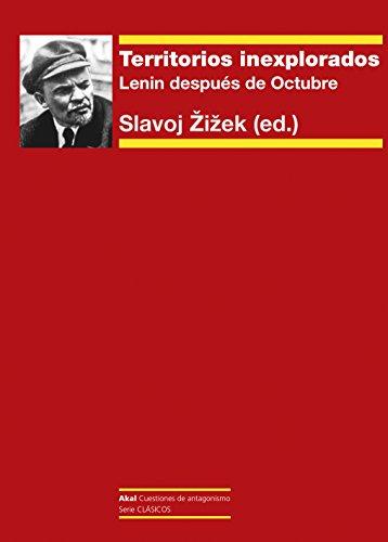 Territorios Inexplorados. Lenin después de Octubre (Cuestiones de antagonismo nº 106) por Slavoj Zizek