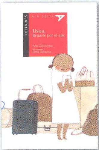 Usoa, Llegaste por el aire/ Usoa, You Arrived By Air (Ala Delta: Serie Roja/ Hang Gliding: Red Series) por Patxi Zubizarreta