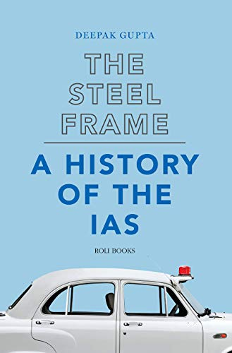 The Steel Frame: A History of the IAS