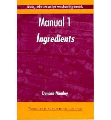 [(Biscuit, Cookie and Cracker Manufacturing Manuals: Volume 1: Manual 1: Ingredients)] [Author: Duncan Manley] published on (December, 1998)