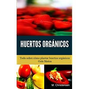 Huertos Orgánicos: Guía Básica