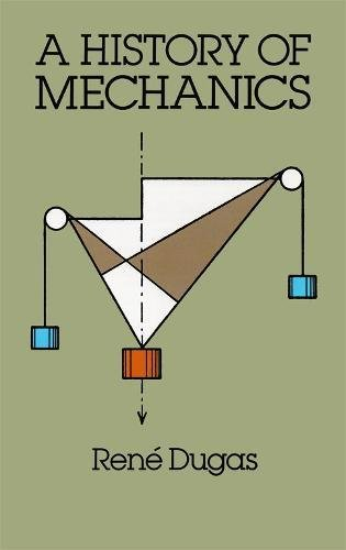 A History of Mechanics (Dover Books on Physics) por René Dugas