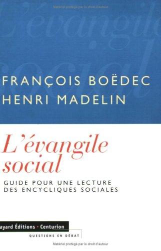 L'Evangile social : Guide pour une lecture des encycliques sociales par BOËDEC/MADELIN