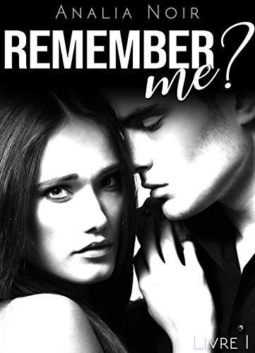 Couverture du livre Remember Me ? (Vol. 1): [New Romance Adulte]