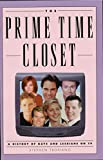 The Prime Time Closet: A History of Gays and Lesbians on TV (Applause Books) (English Edition)