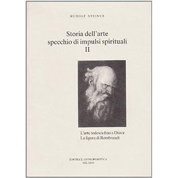 Storia Dell'arte, Specchio Di Impulsi Spirituali: 2
