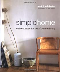 Simple Home: Calm Spaces for Comfortable Living.