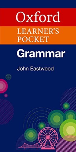 Oxford Learner's Pocket Grammar: Pocket-sized Grammar to Revise and Check Grammar Rules by John Eastwood (2008-05-22)