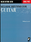 Melodic Rhythms for Guitar (Guitar Method)