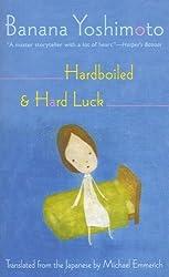 Hardbolled & Hard Luck by Banana Yoshimoto (2005-11-30)