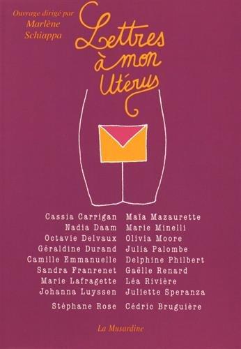 Lettres à mon utérus par Collectif Schiappa Marlene