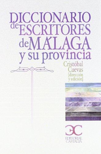 Diccionario de escritores de Málaga y su provincia                              . (OBRAS EN DISTRIBUCION) por Cristobal Cuevas