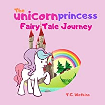 The unicorn princess: Fairy Tale Journey (Bedtime Stories for Kids Book 3) (English Edition)