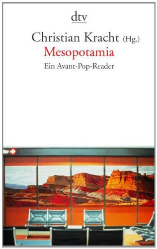 Mesopotamia. Ein Avant- Pop- Reader.