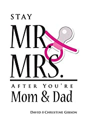 Stay Mr. and Mrs. After You're Mom and Dad (English Edition)