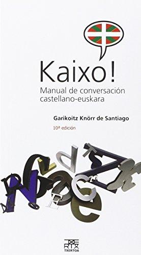 Kaixo! Manual de conversación castellano-euskara (Leire) por Garikoitz Knörr de Santiago