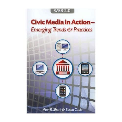 [ [ WEB 2.0 CIVIC MEDIA IN ACTION - EMERGING TRENDS & PRACTICES BY(SHARK, ALAN R )](AUTHOR)[PAPERBACK]