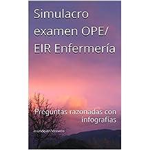 Simulacro examen OPE/ EIR Enfermería: Preguntas razonadas con infografías (oposición enfermería nº 1)