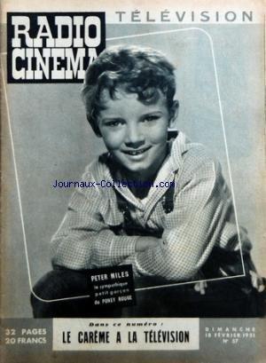 RADIO CINEMA TELEVISION [No 57] du 18/02/1951 - PETER MILES DANS PONEY ROUGE - LE CAREME A LA TELE