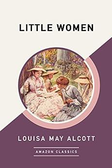 Little Women (AmazonClassics Edition) (English Edition) van [Alcott, Louisa May]