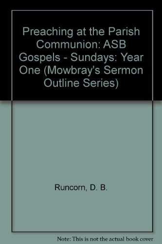 preaching-at-the-parish-communion-asb-gospels-sundays-year-one-mowbrays-sermon-outline-series