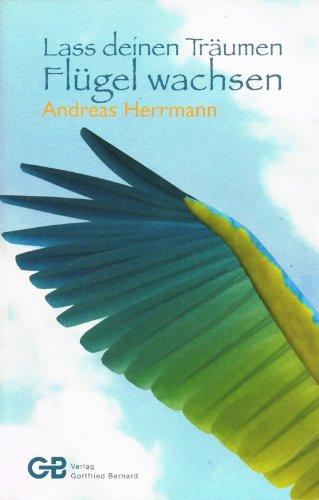Lass deinen Träumen Flügel wachsen (Livre en allemand)