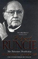 Robert Runcie : The Reluctant Archbishop
