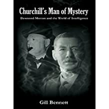 Churchill's Man of Mystery: Desmond Morton and the World of Intelligence (Government Official History Series)