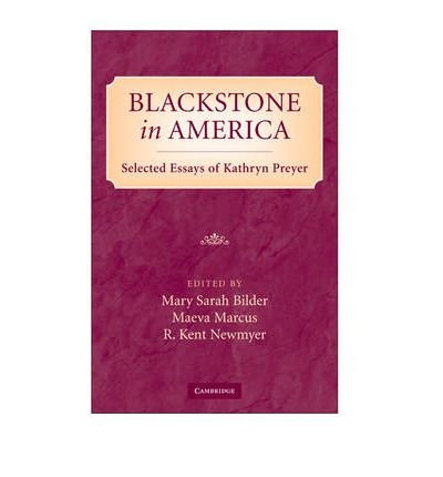 [(Blackstone in America: Selected Essays of Kathryn Preyer )] [Author: Mary Sarah Bilder] [Aug-2009]