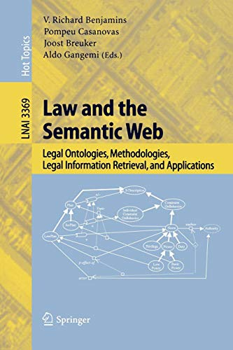 Law and the Semantic Web: Legal Ontologies, Methodologies, Legal Information Retrieval, and Applications (Lecture Notes in Computer Science, Band 3369) (Aldo-computer)