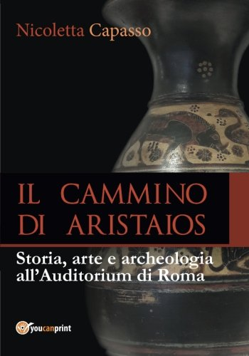 Il cammino di Aristaios: Viaggio tra storia, arte e archeologia all'Auditorium di Roma