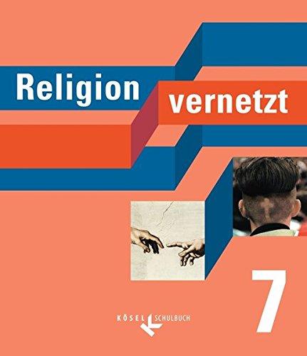 Religion vernetzt: 7. Schuljahr - Schülerbuch