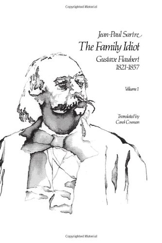 001: The Family Idiot: v. 1: Gustave Flaubert, 1821-57