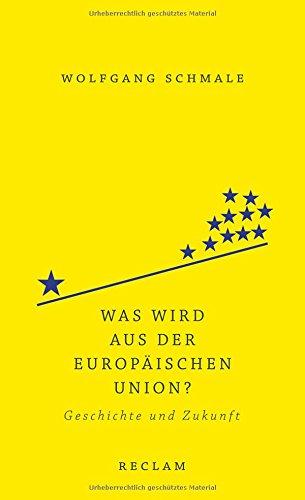 Was wird aus der Europäischen Union?: Geschichte und Zukunft