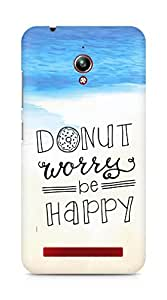 AMEZ donut dont worry be happy Back Cover For Asus Zenfone Go ZC500TG